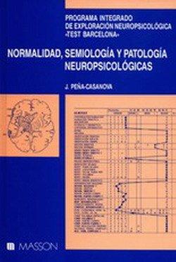 Normalidad,semiologia y patologia neuropsicologicas por Peña Casanova J.