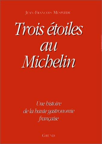 Trois Etoiles au Michelin