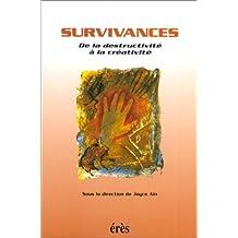 SURVIVANCES. De la destructivité à la créativité