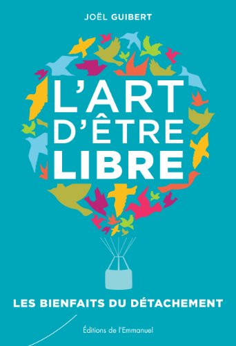 L'art d'être libre par Joël Guibert