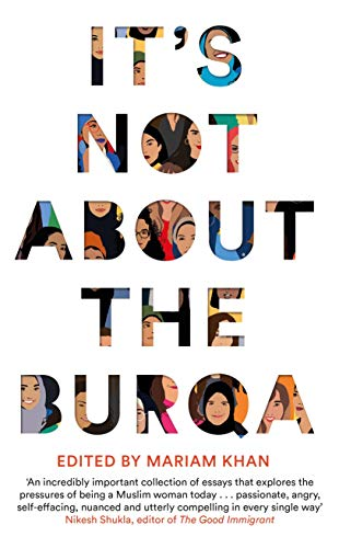 It's Not About the Burqa: Muslim Women on Faith, Feminism, Sexuality and Race (English Edition)