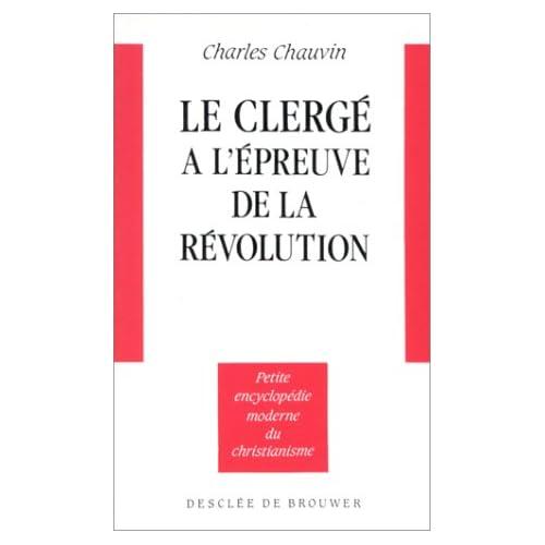 Le clergé à l'épreuve de la révolution, 1789-1799