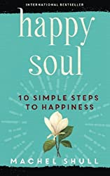 Happy Soul: 10 Steps to Happiness: Volume 1 (The Happy Series Books)