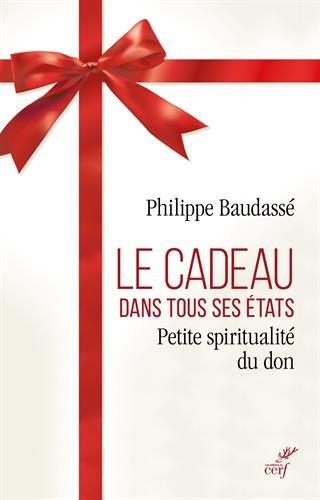 Le cadeau dans tous ses états : Petite spiritualité du don