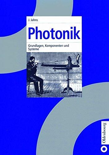 Photonik: Grundlagen, Komponenten Und Systeme by Jurgen Jahns (2000-12-06)