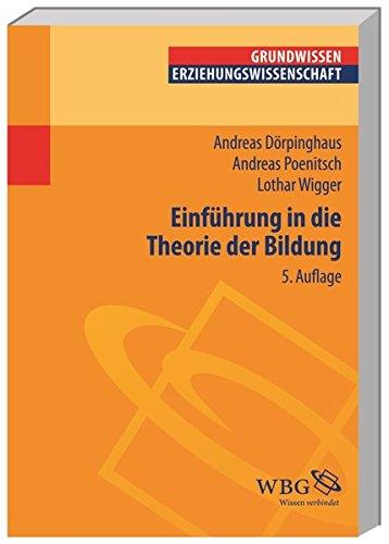 Einführung in die Theorie der Bildung (Erziehungswissenschaft kompakt)