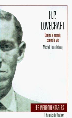 H P Lovecraft Contre Le Monde Contre La Vie [Pdf/ePub] eBook