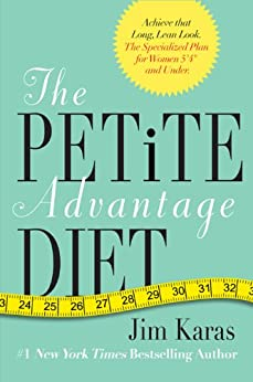 "The Petite Advantage Diet: Achieve That Long, Lean Look. The Specialized Plan for Women 5'4"" and Under. by [Karas, Jim]"