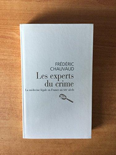 Les experts du crime - La médecine légale ne France au XIXe siècle