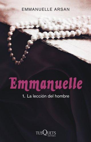 Emmanuelle 1: La lección del hombre (La Sonrisa Vertical, Band 2) (Las De 50 Grey Sombras)