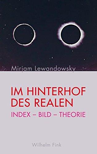 Im Hinterhof des Realen: Index - Bild - Theorie