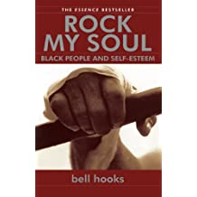 Rock My Soul: Black People and Self-Esteem (English Edition)