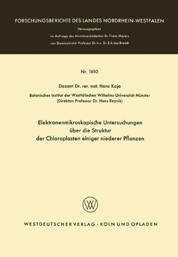 Elektronenmikroskopische Untersuchungen über die Struktur der Chloroplasten einiger niederer Pflanzen (Forschungsberichte des Landes Nordrhein-Westfalen, Band 1610)
