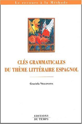 Clés grammaticales du thème littéraire espagnol