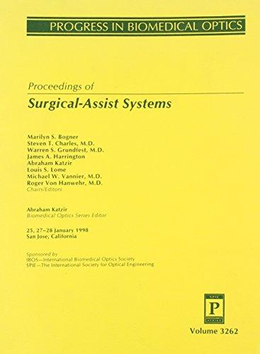 Surgical-Assist Systems: Progress in Biomedical Optics: 25, 27-28 January 1998, San Jose, California (Spie Proceedings, Band 3262) (Surgical Optics)