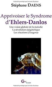 Apprivoiser le Syndrome d'Ehlers-Danlos: Une vision globale de la maladie – La révolution épigénétique – Les s
