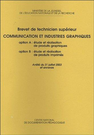 BTS Communication et industries graphiques : Option A : étude et réalisation de produits graphiques ; Option B : étude et réalisation de produits imprimés