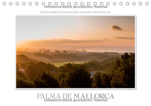 Emotional Moments: Palma de Mallorca UK-Version (Table Calendar 2014 DIN A5 Landscape): Mallorca newly photographed and seen in a new. (Table Calendar, 14 pages)