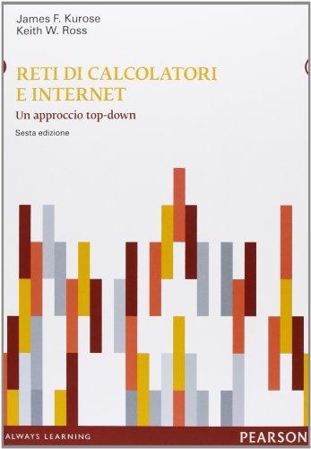 Reti di calcolatori e internet. Un approccio top-down. Con aggiornamento online