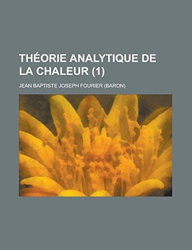 Theorie Analytique de La Chaleur (1) par Jean Baptiste Joseph Fourier