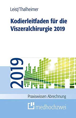 Kodierleitfaden für die Viszeralchirurgie 2019 (Praxiswissen Abrechnung)