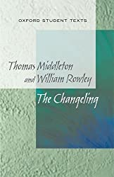 New Oxford Student Texts: Thomas Middleton & William Rowley: The Changeling