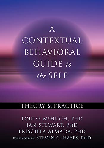 A Contextual Behavioral Guide to the Self: Theory and Practice (English Edition)