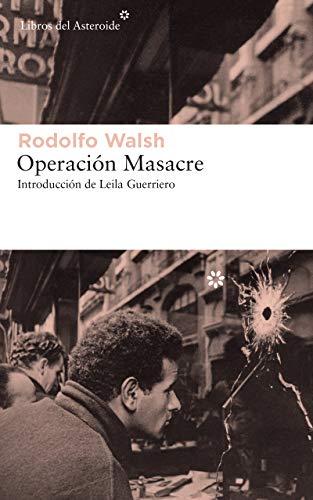 Operación Masacre (Libros del Asteroide)