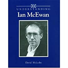 [(Understanding Ian McEwan)] [Author: David Malcolm] published on (February, 2002)