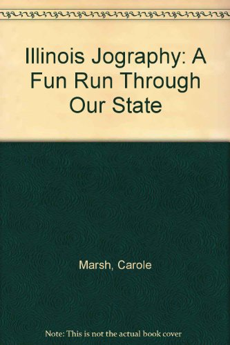 Illinois Jography: A Fun Run Through Our State por Carole Marsh