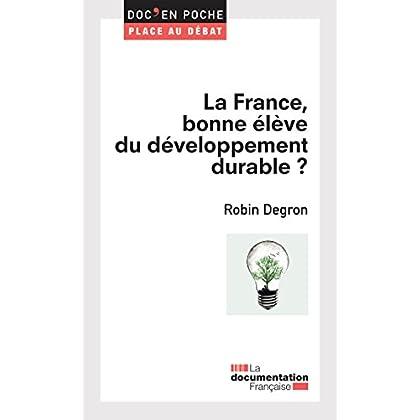 La France, bonne élève du développement durable ? (Doc en poche - Place au débat)