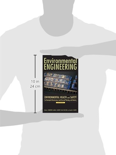 Environmental Engineering: Environmental Health and Safety for Municipal Infrastructure, Land Use and Planning, and Industry
