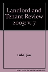 Landlord and Tenant Review 2003: v. 7