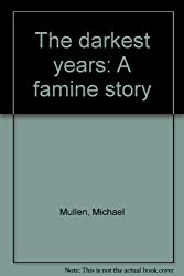 The darkest years: A famine story
