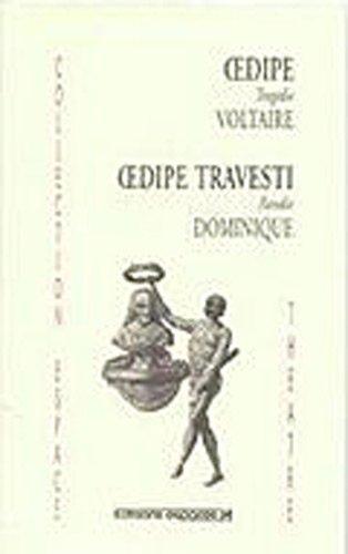 Oedipe tragédie de Voltaire : Suivi de Oedipe travesti parodie de Dominique