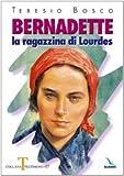 Bernadette. La ragazzina di Lourdes