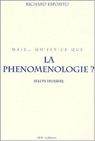 Mais qu'est-ce que la phnomnologie ? Selon Husserl