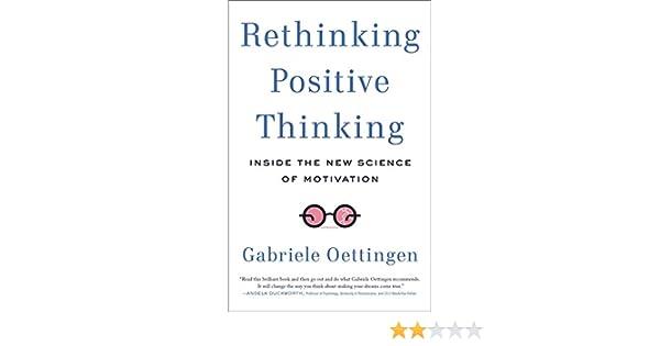 Amazon.fr - Rethinking Positive Thinking  Inside the New Science of  Motivation - Gabriele Oettingen - Livres db7b4501ac08