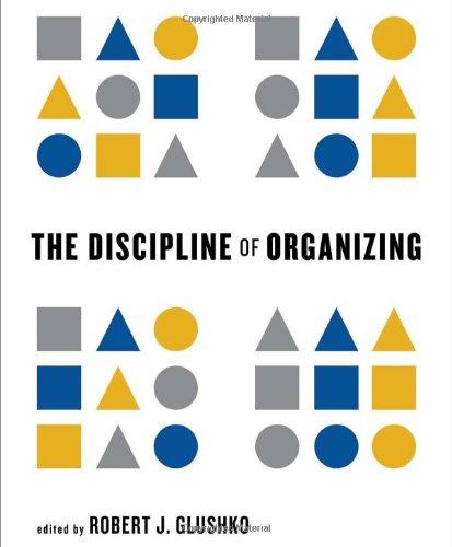 Discipline of Organizing (The MIT Press) por Robert J Gluschko