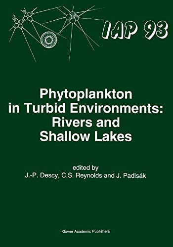 Phytoplankton in Turbid Environments: Rivers and Shallow Lakes (Developments in Hydrobiology (100), Band 100)