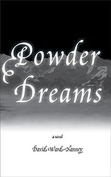 Powder Dreams: a novel (English Edition) di [Ward-Nanney, David]