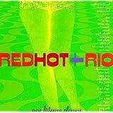 Red Hot + Rio