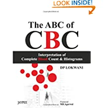 The Abc Of Cbc Interpretation Of Complete Blood Count & Histograms