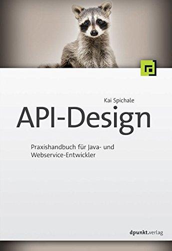 API-Design: Praxishandbuch für Java- und Webservice-Entwickler