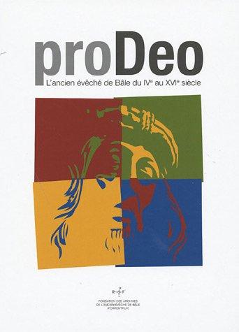 Pro Deo : L'ancien évêché de Bâle du IVe au XVIe siècle