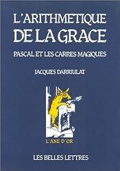 L'arithmétique de la Grâce : Pascal et les carrés magiques