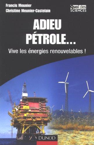 Adieu pétrole. : Vive les énergies renouvelables !