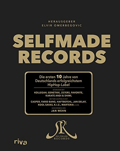 Selfmade Records: Die ersten 10 Jahre von Deutschlands erfolgreichstem HipHop-Label