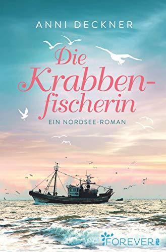 Die Krabbenfischerin: Ein Nordsee-Roman von [Deckner, Anni]