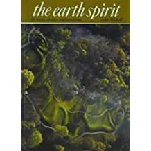 The Earth Spirit: Its Ways, Shrines and Mysteries (Art & Imagination)